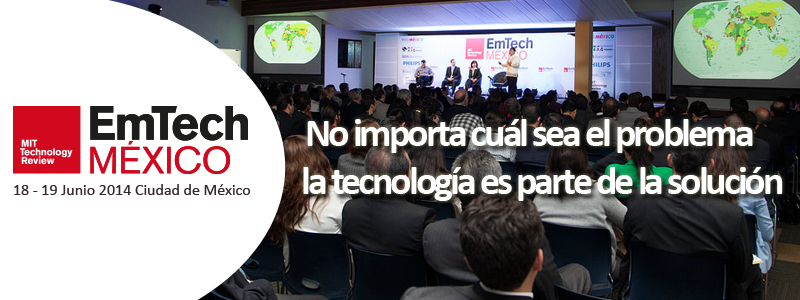 EmTech México 2014 este mes de Junio ¡No te la pierdas! - Emtech-Mexico2014
