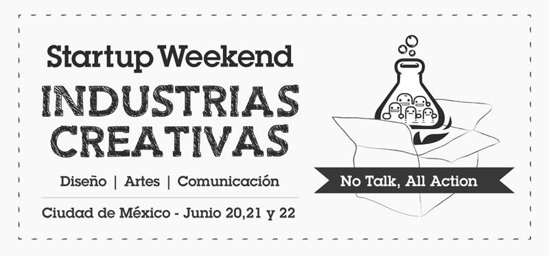 Startup Weekend Industrias Creativas en México ¡Participa! - startup-weekend-ideas-creativas