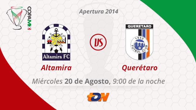 Queretaro vs Altamira en vivo Copa MX 2014 Querétaro vs Altamira, Copa MX Apertura 2014