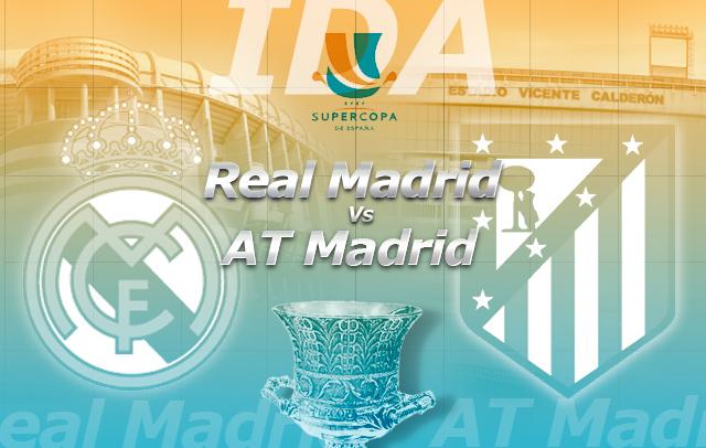 Real Madrid vs Atletico de Madrid Super Copa 2014 Real Madrid vs Atlético de Madrid, Super Copa de España 2014