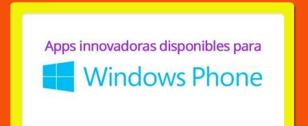 Apps innovadoras disponibles para Windows Phone