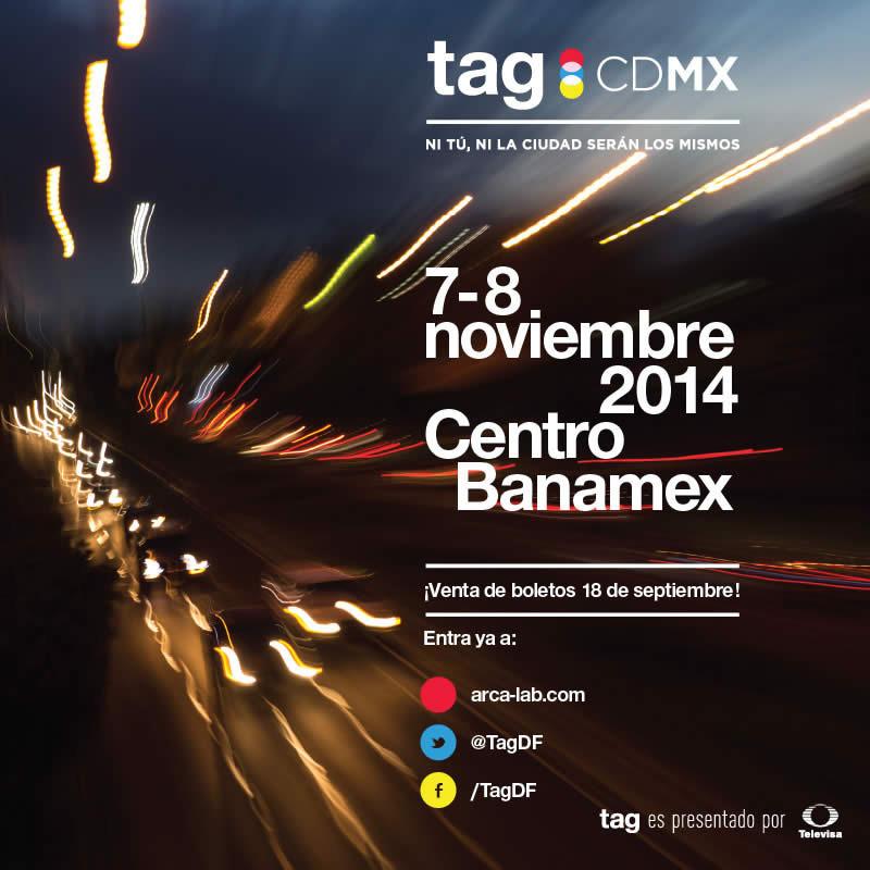 Tag CDMX 2014 800x800 Tag CDMX 2014 arranca su preventa de boletos