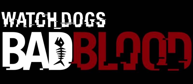 Watch Dogs Bad Blood El DLC Watch Dogs Bad Blood, se lanzará el 23 de Septiembre