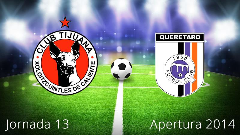 Tijuana vs Querétaro, Jornada 13 Apertura 2014 - Tijuana-vs-Queretaro-en-vivo-Apertura-2014