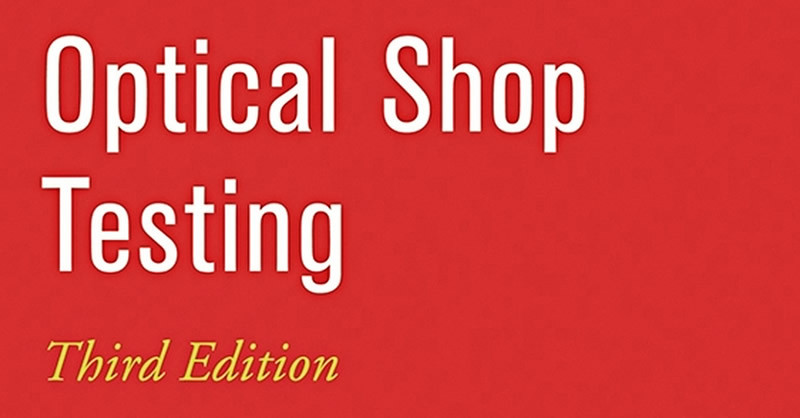 Uno de los libros de óptica más consultados es Mexicano - Optical-Shop-Testing-800x418