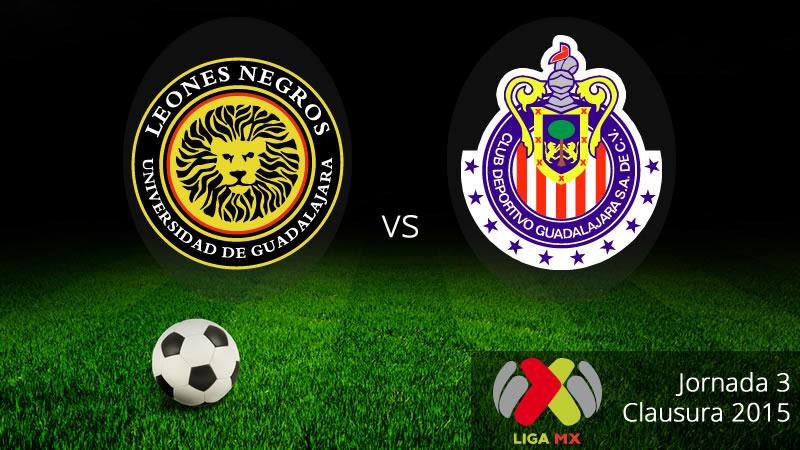 Chivas vs Leones Negros, en la Jornada 3 del Clausura 2015 - Chivas-vs-Leones-Negros-en-vivo-Clausura-2015