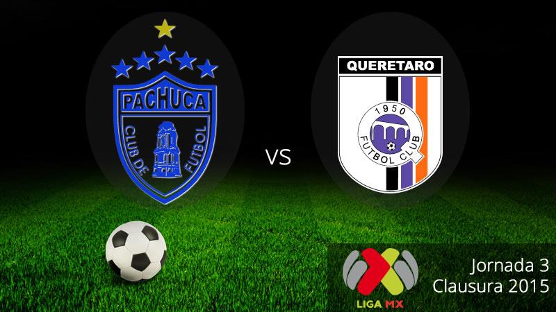 Pachuca vs Querétaro, Jornada 3 del Clausura 2015 Liga MX - Pachuca-vs-Queretaro-en-vivo-Clausura-2015