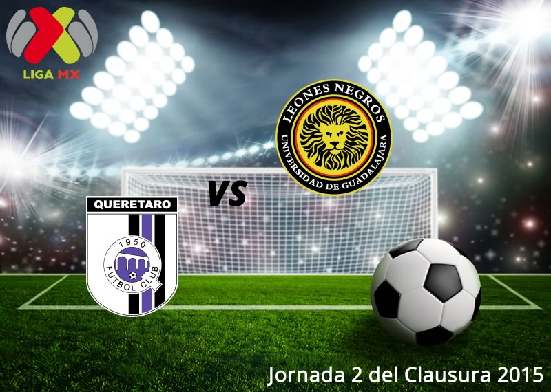 Querétaro vs Leones Negros, Jornada 2 del Clausura 2015 - Queretaro-vs-Leones-Negros-en-vivo-Clausura-2015
