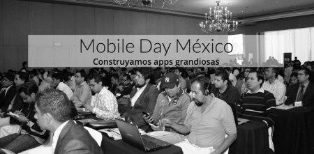 Se acerca el Mobile Day México 2015 y no querrás perdértelo