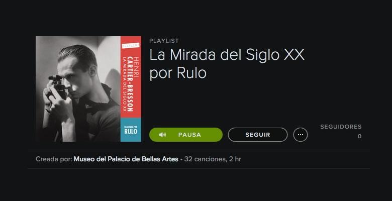 """Conoce la playlist de la exposición """"La Mirada del Siglo XX"""" de Henri Cartier-Bresson - Playlist-La-Mirada-del-Siglo-XX"""