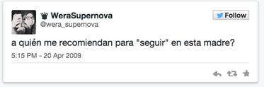Twitter cumple 9 años y hace un repaso de su historia en tweets - Primer-Tweet-Wera-Supernova