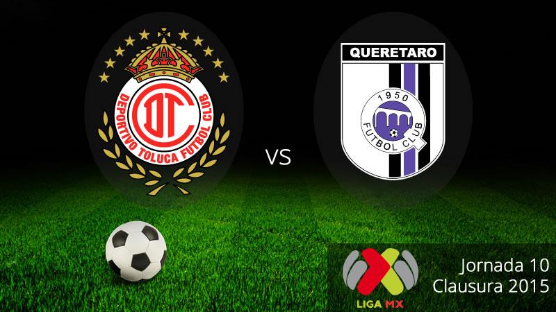 Toluca vs Querétaro, Jornada 10 del Clausura 2015 - Toluca-vs-Queretaro-Clausura-2015