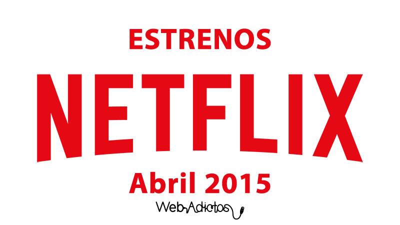 Conoce los estrenos de Netflix en abril de 2015 - Estrenos-en-Netflix-Abril-2015
