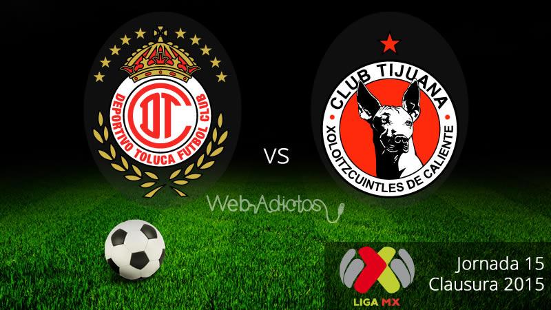 Toluca vs Tijuana en el Clausura 2015 - Toluca-vs-Tijuana-Clausura-2015