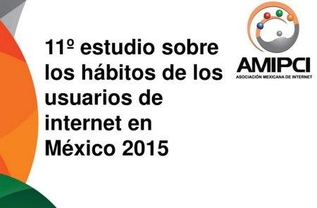Estudio de Hábitos de los Usuarios de Internet en México 2015