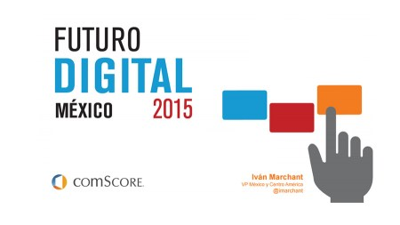 Futuro Digital América Latina 2015, reporte de comScore ya disponible