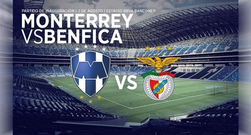 Monterrey vs Benfica, Inauguración Estadio BBVA Bancomer - Monterrey-vs-Benfica-en-vivo-Inauguracion-Estadio-Bancomer