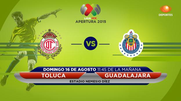 Toluca vs Chivas, Jornada 5 del Apertura 2015 - Toluca-vs-Chivas-en-vivo-Televisa-Deportes-Apertura-2015