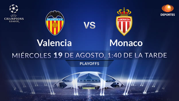 Valencia vs Mónaco, Champions League   Ronda Previa - Valencia-vs-Monaco-en-vivo-por-Televisa-Deportes