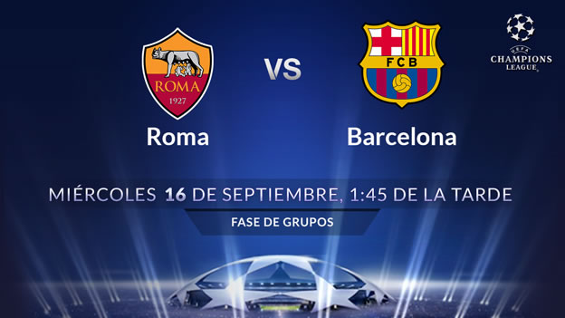 Roma vs Barcelona, Champions League 2015 | Jornada 1 - Roma-vs-Barcelona-en-vivo-Televisa-Deportes-Champions-League
