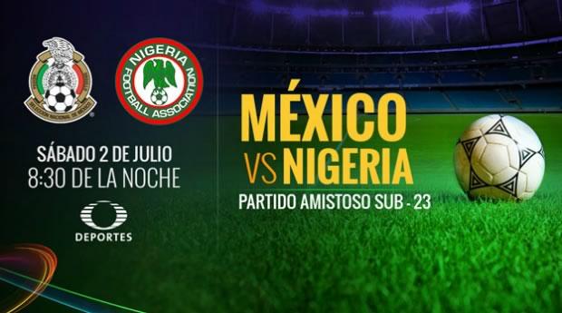 México vs Nigeria Sub 23, Partido amistoso rumbo a Rio 2016 - mexico-vs-nigeria-sub-23-en-vivo-amistoso