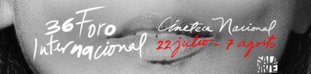 Sala de Arte Cinépolis presenta El 36 Foro Internacional de la Cineteca