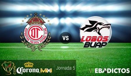 Toluca vs Lobos BUAP, J5 de la Copa MX A2016 ¡En vivo por internet!