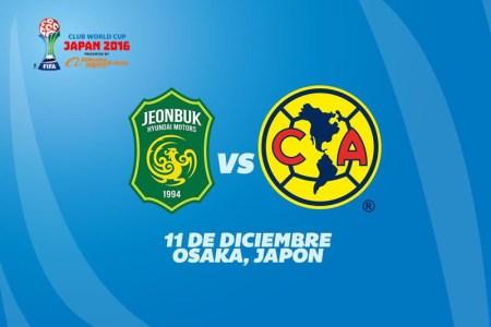 América vs Jeonbuk, Mundial de Clubes 2016 ¡En vivo por internet!
