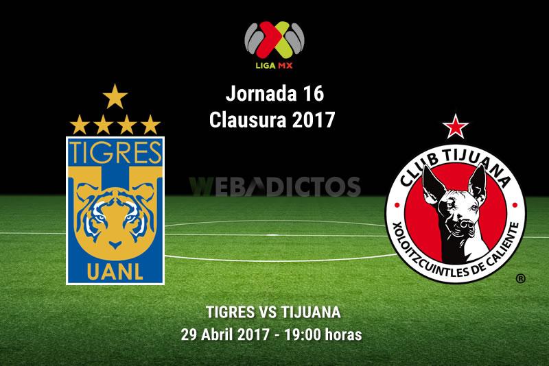 Tigres vs Tijuana, J16 de la Liga MX C2017 | Resultado: 3-0 - tigres-vs-tijuana-j16-clausura-2017