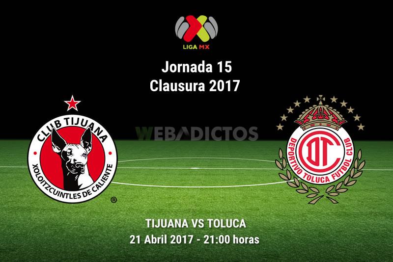 Tijuana vs Toluca, Jornada 15 Liga MX C2017 | Resultado: 2-0 - tijuana-vs-toluca-j15-clausura-2017