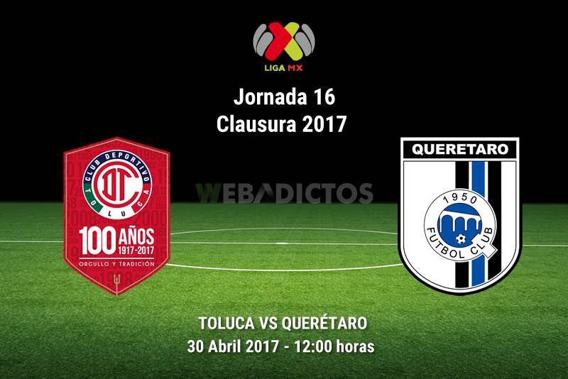 Toluca vs Querétaro, Jornada 16 del Clausura 2017   Resultado: 1-2 - toluca-vs-queretaro-j16-clausura-2017