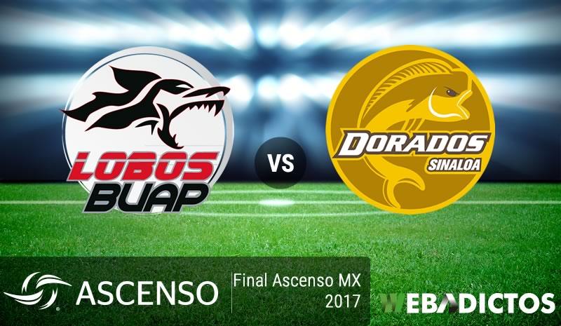 lobos buap vs dorados final ascenso mx 2017 Lobos BUAP vs Dorados, Final del Ascenso MX 2017 ¡En vivo por internet! | ida