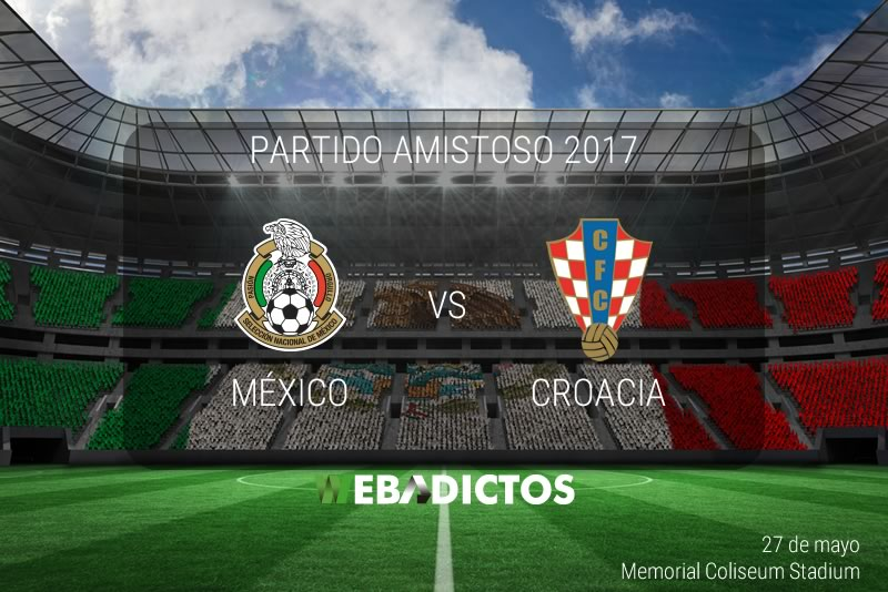 México vs Croacia, Partido Amistoso 2017   Resultado: 1-2 - mexico-vs-croacia-amistoso-2017