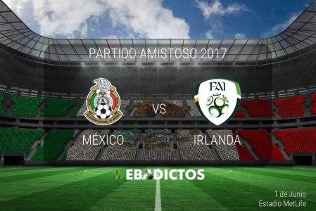 México vs Irlanda, Partido Amistoso 2017 | Resultado: 3-1