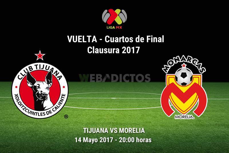 Tijuana vs Morelia, Cuartos de Final C2017   Resultado: 2-0 - tijuana-vs-morelia-liguilla-clausura-2017