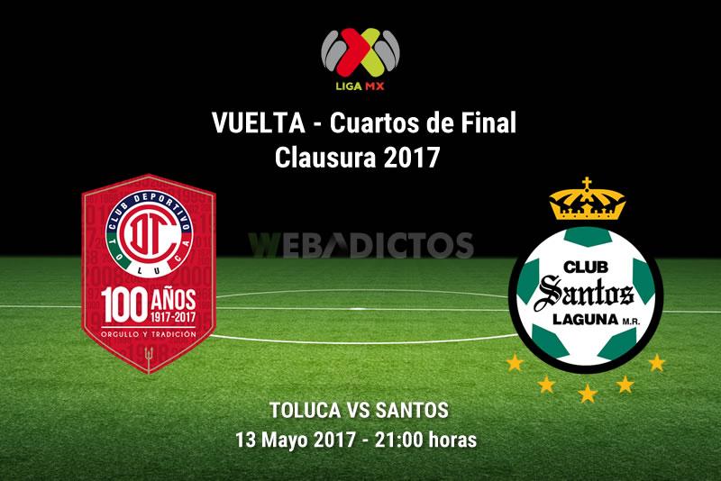 toluca vs santos liguilla clausura 2017 Toluca vs Santos, Cuartos de Final C2017 | Resultado: 1 3