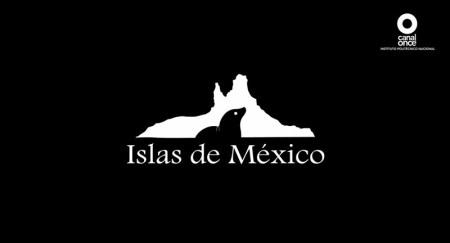 """Documental """"Islas de México"""" se estrena este 19 de junio en Canal Once"""