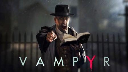 Vampyr, el oscuro juego de acción anuncia su lanzamiento en Noviembre