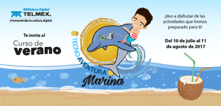 Tecnoaventura Marina: cursos de verano de Telmex para niños, jóvenes y adultos