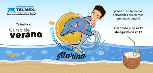 Tecnoaventura Marina: cursos de verano de Telmex para niños, jóvenes y adultos - tecnoaventura-marina-telmex