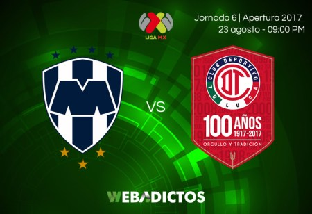 Monterrey vs Toluca, Jornada 6 del Apertura 2017 | En vivo