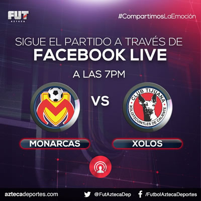 Morelia vs Tijuana, Jornada 12 del Apertura 2017 | Resultado: 3-0 - monarcas-vs-xolos-facebook-azteca-deportes