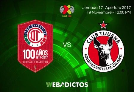 Toluca vs Tijuana, Jornada 17 Apertura 2017 ¡En vivo por internet!