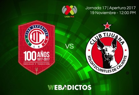 Toluca vs Tijuana, Jornada 17 Apertura 2017 | Resultado: 3-1