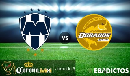 Monterrey vs Dorados, Fecha 5 Copa MX C2018 ¡En vivo por internet!