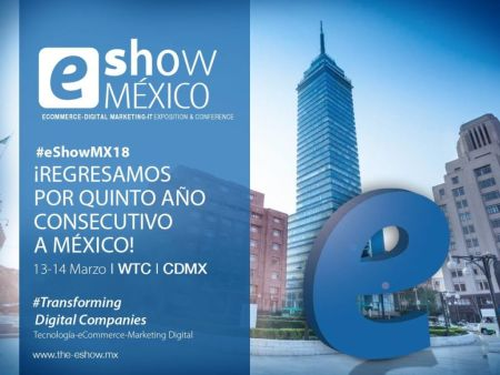 eShow México 2018, feria de negocios de eCommerce, Marketing digital y tecnología