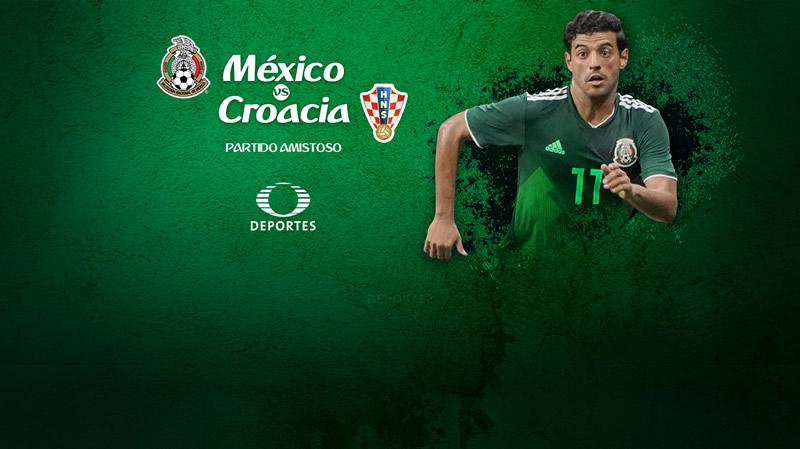México vs Croacia 2018, partido amistoso | Resultado: 0-1 - mexico-vs-croacia-amistoso-2018-televisa-deportes