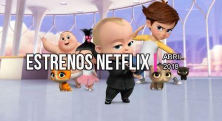 Estrenos Netflix Originales en Abril de 2018