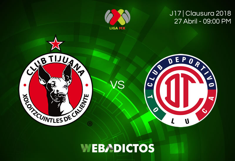 Tijuana vs Toluca, J17 del Clausura 2018 ¡En vivo por internet! - tijuana-vs-toluca-clausura-2018