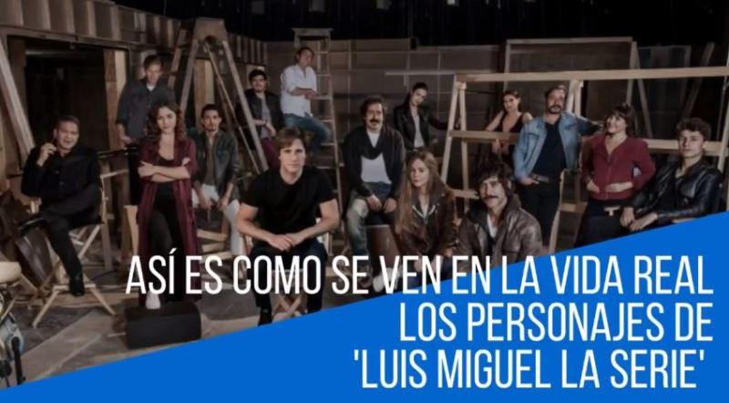 Así Lucen Los Personajes de 'Luis Miguel La Serie' en la vida real - luismlaserie-800x442